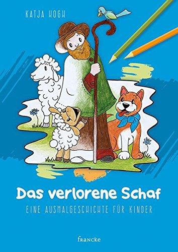 Das verlorene Schaf: Eine Ausmalgeschichte für Kinder (Vom Schaf Verlorenen Gleichnis)