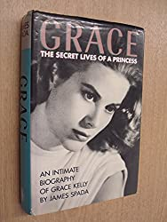Grace: The Secret Lives of a Princess, An intimate biography of Grace Kelly
