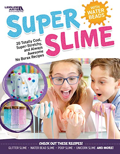 Super Slime with Water Beads: 20 Totally Cool, Super Stretchy, and Always Awesome No Borax Recipes (English Edition)