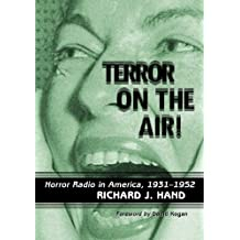 Terror on the Air!: Horror Radio in America, 1931–1952