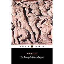 The Rise of the Roman Empire (Penguin Classics) by Polybius (1979-10-25)