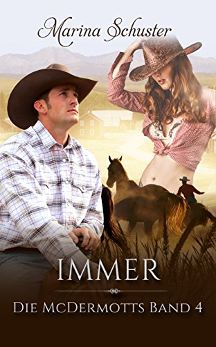 Immer - Die McDermotts Band 4: Liebesroman (German Edition) par Marina Schuster