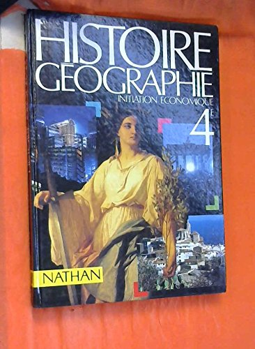 Histoire-géographie 4e : Initiation économique par Monique Flonneau, Marie-Thérèse Drouillon