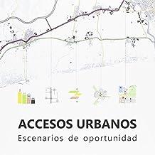 Accesos urbanos. Escenarios de oportunidad (UPV[Scientia])