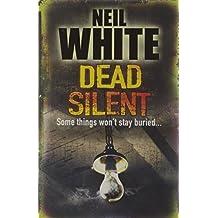 By Neil White Dead Silent