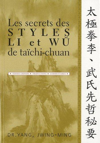 Les secrets des styles Li et Wu de taïchi-chuan par Jwing-Ming Yang