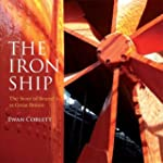 The Iron Ship: The Story of Brunel's...