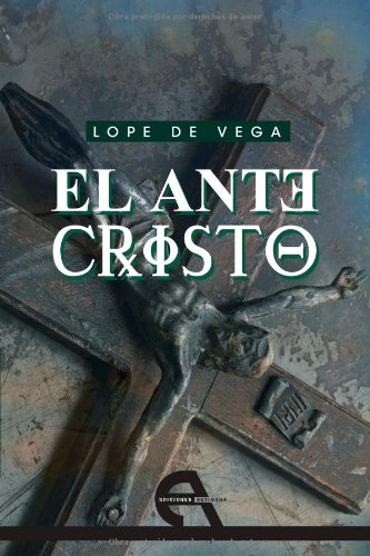 El antecristo (Teatro) por Felix Lope de Vega y Carpio