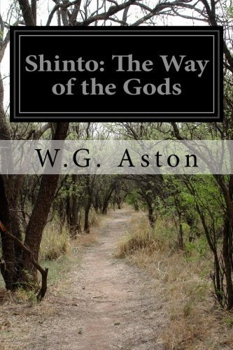 Shinto: The Way of the Gods by W.G. Aston (2014-06-24)