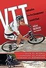 Vtt - Initiation Perfectionnement Compétition par Julien