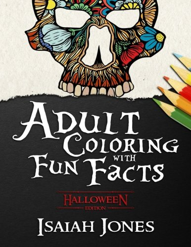 Adult Coloring with Fun Facts: Halloween Edition