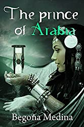 The Prince of Arabia: Book of fantasy, mystery, magic, early work and romance (Genies Saga 1) (English Edition)
