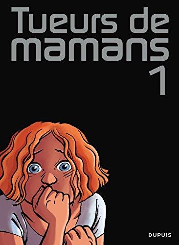 Tueurs de mamans - tome 1 - Tueurs de mamans 1