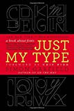 Best Books About Writings - Just My Type: A Book about Fonts Review
