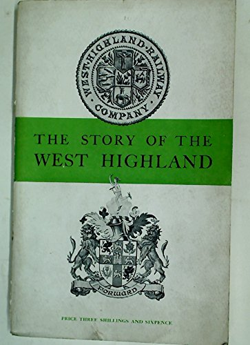 The story of the West highland: The 1940s LNER guide to the West Highland Railway reprinted