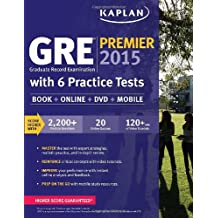 GRE® Premier 2015 with 6 Practice Tests: Book + DVD + Online + Mobile (Kaplan Test Prep)