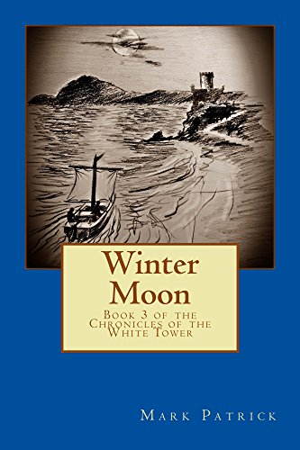 ebook: Winter Moon (The Chronicles of the White Tower Book 3) (B00YVNJ6C0)