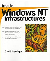 [(Inside Windows NT Infrastructures)] [By (author) David Iseminger] published on (February, 1998)
