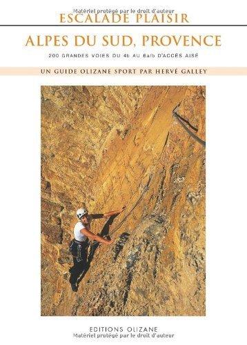 Escalade Plaisir Alpes du Sud, Provence : 200 grandes voies du 4b au 6a/b d'accès aisé de Hervé Galley (3 avril 2014) Broché