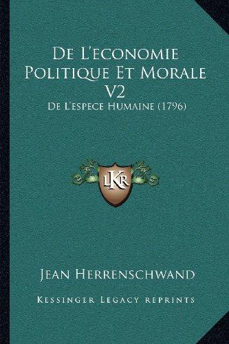 de L'Economie Politique Et Morale V2: de L'Espece Humaine (1796)
