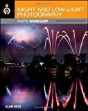 Night and Low-Light Photography Photo Workshop by Hess, Alan (2011) Paperback