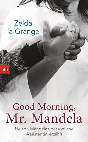 Buchseite und Rezensionen zu 'Good Morning, Mr. Mandela' von Zelda la Grange