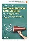 Telecharger Livres La communication sans violence Apprenez a defendre vos idees de maniere positive pour etablir des relations de qualite et obtenir ce qui est important pour vous (PDF,EPUB,MOBI) gratuits en Francaise