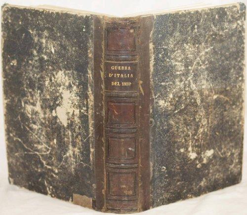 la guerra d'italia del 1859 esposta coi documenti originali ed illustrata di tavole litografiche e di una carta geografica