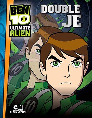 Ben 10 Ultimate Alien, Tome 4 : Double je par Anne Marchand Kalicky