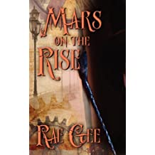 Mars on the Rise by Rae Gee (2012-04-25)