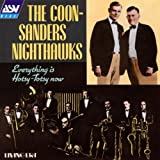 Everything is Hotsy: Totsy Now: The Coon: Sanders Nighthawks [IMPORT]