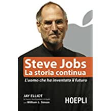 Steve Jobs. La storia continua (Business & technology)