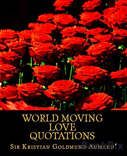 World Moving Love Quotations: 121 World Moving Love Quotations (English Edition)