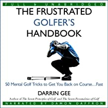 The Frustrated Golfer's Handbook: 50 Mental Golf Tricks to Get You Back on Course...Fast