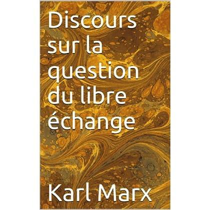 Discours sur la question du libre échange