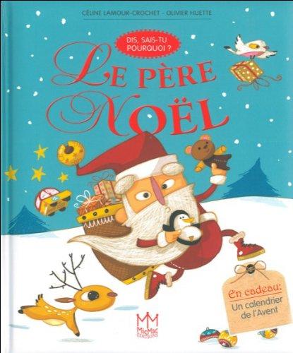 Le Père Noël - Dis, sais-tu pourquoi ? par Céline Lamour-Crochet
