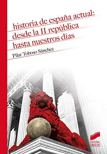Historia De España Actual: Desde La II República hasta nuestros días: 14
