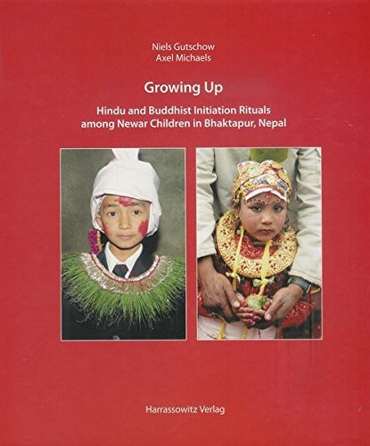 Growing Up: Hindu and Buddhist Initiation Rituals Among Newar Children in Bhaktapur (Nepal) [With DVD] (Ethno-Indology,) by Niels Gutschow (2008-09-06)