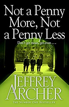 Not A Penny More, Not A Penny Less by [Archer, Jeffrey]