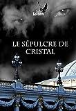 Image de Le Sépulcre de cristal