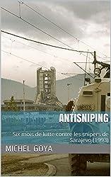 Antisniping: Six mois de lutte contre les snipers de Sarajevo (1993)