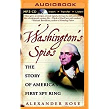Washington's Spies: The Story of America's First Spy Ring by Alexander Rose (2015-02-17)