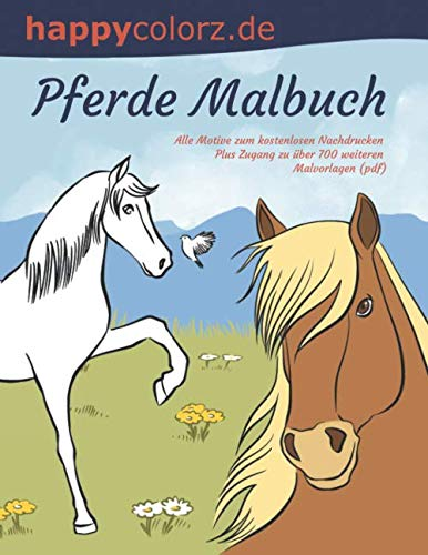 Pferde Malbuch. Alle Motive zum kostenlosen Nachdrucken. Plus Zugang zu über 700 weiteren Malvorlagen (pdf). (Alle Spiele Kostenlos Zu Spielen)