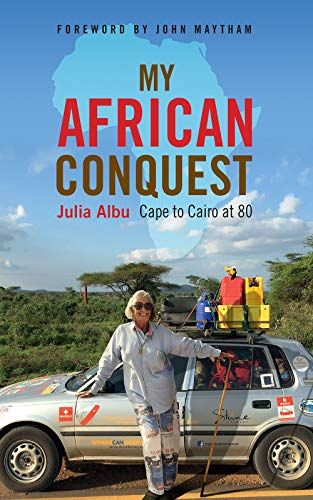 My African Conquest: Cape to Cairo at 80 (English Edition)