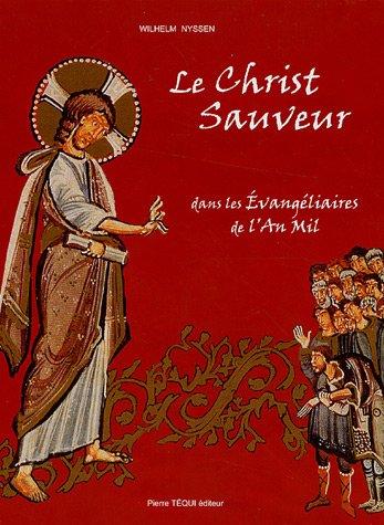 Le Christ Sauveur : Dans les évangéliaires de l'An Mil par Wilhem Nyssen