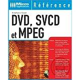 DVD, SVCD & MPEG (avec VCD-Rom)