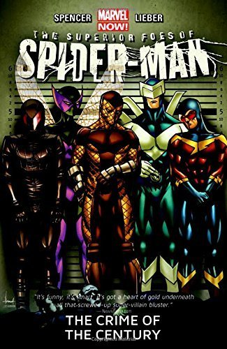 The Superior Foes of Spider-Man Volume 2: The Crime of the Century Paperback ¨C August 12, 2014