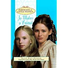 Jo Makes a Friend (Portraits of Little Women) by Susan Beth Pfeffer (1998-07-05)