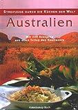 Streifzüge durch die Küchen der Welt - Australien: Mit 230 Rezepten aus allen Teilen des Kontinents - Elise Pascoe, Peter Johnson, Cherry Ripe