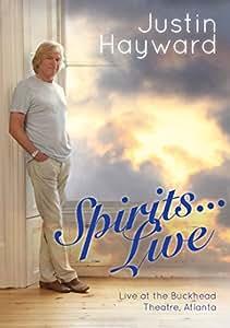 Justin Hayward - Spirits... Live